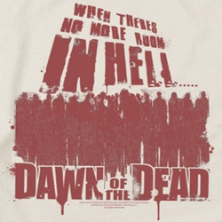 Dawn Of The Dead No More Room Shirts