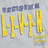 Dazed And Confused Livin Shirts