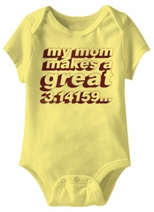 Designs My Mom Makes A Great 3.14159 Funny Baby Romper Yellow Infant Babies Creeper