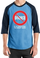 Divorce Raglan T-shirts Funny Cheaper To Keep Her White Print Shirts