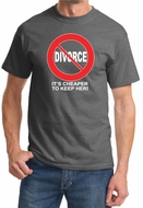Divorce T-shirts Funny Cheaper To Keep Her White Print Tee Shirts