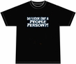 Do I Look Like a People Person Funny Humor Adult T-shirt