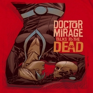 Doctor Mirage Talks To The Dead Shirts