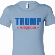 Donald Trump For President 2016 Ladies Shirts