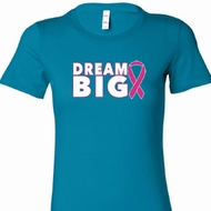 Dream Big Ladies Breast Cancer Awareness Shirts