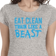 Eat Clean Train Like a Beast Ladies Shirts