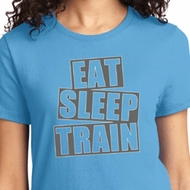 Eat Sleep Train Ladies Fitness Shirts