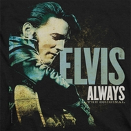 Elvis Presley Always The Original Shirts