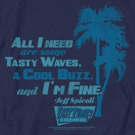 Fast Times At Ridgemont High All I Need Shirts