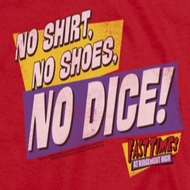 Fast Times At Ridgemont High No Dice Shirts