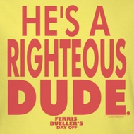 Ferris Bueller's Day Off Righteous Dude Shirts