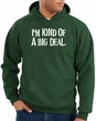 Funny Hoodie I'm Kind of a Big Deal White Print Hoody Forest Green