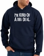 Funny Hoodie I'm Kind of a Big Deal White Print Hoody Navy