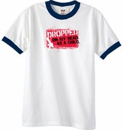 Funny Ringer T-Shirt - Dropped On My Head As A Child White/Navy Tee