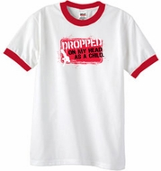 Funny Ringer T-Shirt - Dropped On My Head As A Child White/Red Tee