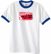 Funny Ringer T-Shirt - Dropped On My Head As A Child White/Royal Tee