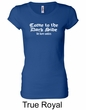 Funny Shirt Come To The Dark Side Ladies Longer Length Shirt