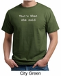 Funny Shirt Thats What She Said Funny Saying Adult Organic T-shirt