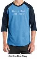 Funny Shirt Thats What She Said Funny Saying Adult Raglan Shirt