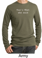 Funny Shirt Thats What She Said Funny Saying Adult Thermal Shirt