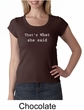 Funny Shirt Thats What She Said Funny Saying Ladies Scoop Neck Shirt