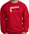 Funny Sweatshirt - Dropped On My Head As A Child Red Sweat Shirt