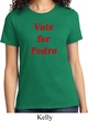 Funny Vote for Pedro Ladies Shirt