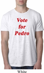 Funny Vote for Pedro Mens Burnout Shirt