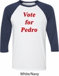 Funny Vote for Pedro Mens Raglan Shirt