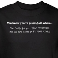 Getting Old Shirt Head Together Rest Falling Apart Black Tee T-shirt