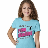 Girls Gymnastics Shirt Pretty in Pink Dangerous in a Leo Tee T-Shirt