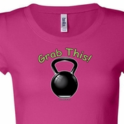 Grab This Kettle Bell Ladies Shirts