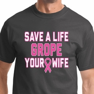 Grope Your Wife Mens Breast Cancer Awareness Shirts