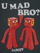 Gumby You Mad Bro Shirts