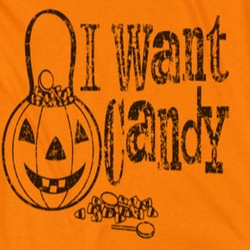Halloween I Want Candy Shirts