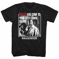 Halloween Shirt Dr. Loomis Death Has Come To Our Town Black T-Shirt