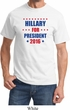 Hillary Clinton Shirt Hillary For President 2016