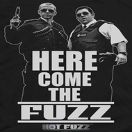 Hot Fuzz Here Comes The Fuzz Shirts
