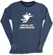 I DO ALL MY OWN STUNTS Lightweight Thermal T-shirt Tee Shirt