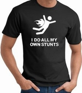 I Do My Own Stunts T-shirts