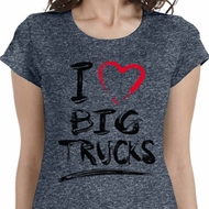 I Love Big Trucks Ladies Shirts