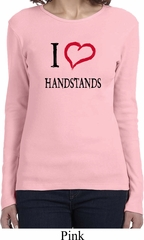 I Love Handstands Ladies Long Sleeve Shirt