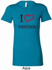 I Love Handstands Ladies Longer Length Shirt