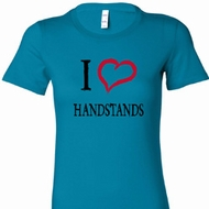 I Love Handstands Ladies Shirts