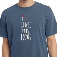 I Love My Dog Pigment Dyed Shirt