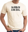I'm Kind of a Big Deal BLACK Funny Adult T-Shirt - Natural