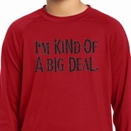I'm Kind Of A Big Deal Black Print Kids Dry Wicking Long Sleeve Shirt