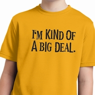 I'm Kind Of A Big Deal Black Print Kids Moisture Wicking Shirt