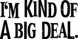 I'm Kind of a Big Deal Shirt White Print Pigment Dyed Tee Medium Blue