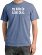 I'm Kind of a Big Deal Shirt White Print Pigment Dyed Tee Night Blue